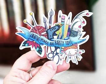 Craft Lover, Creative Minds are Rarely Tidy, Maker Sticker, Studio Decor, Laptop Sticker