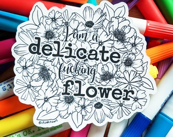Feminist Sticker, I am a Delicate Fucking Flower, Equal Rights, Decal for laptop