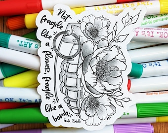 Colour Your Own Feminist Sticker, Not Fragile Like a Flower, Fragile Like a Bomb, Floral Sticker, Laptop Decal