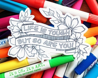 Inspirational Sticker, Life is Tough But So Are You, Healing, Gift for Loss, Get Well Soon