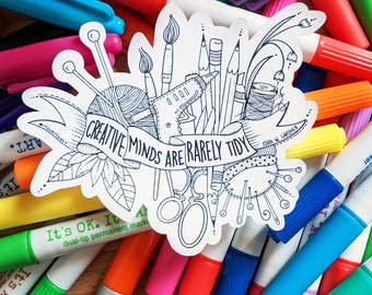 Crafting, Maker Sticker, Creative Minds are Rarely Tidy, Colour Your Own Sticker