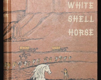 White Shell Horse by Jane and Paul Annixter Vintage Childrens Horse 1971 World Famous Horse Story Selection Navajo Indians Adventure