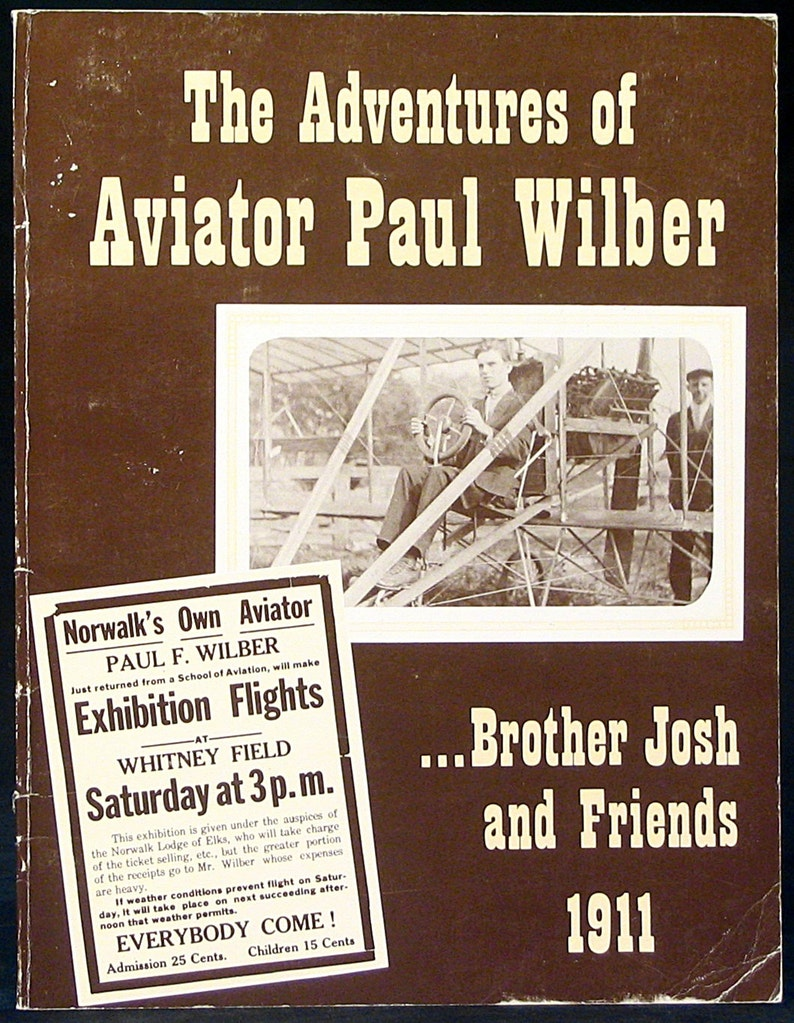 Adventures of Aviators Paul & Josh Wilber 1911 Ohio Aviation History  Illustrated Early Aviation Exhibition Flights