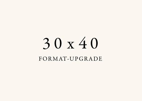 30x40 format upgrade