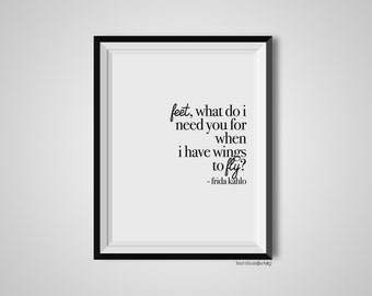 Feet What Do I Need You For, Frida Kahlo, Quote Print, Quotation Print, Black & White, Art Poster, Modern Poster, Art Print