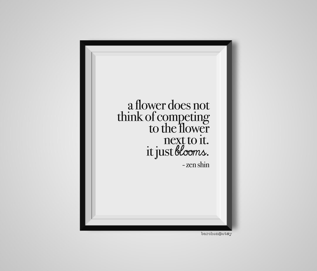 A Flower Does Not Think Of Competing Zen Shin Quote Print Etsy