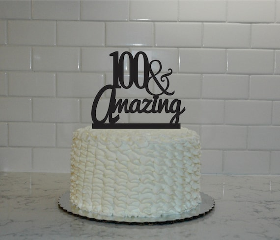 100th Birthday Cake Topper 100 Amazing