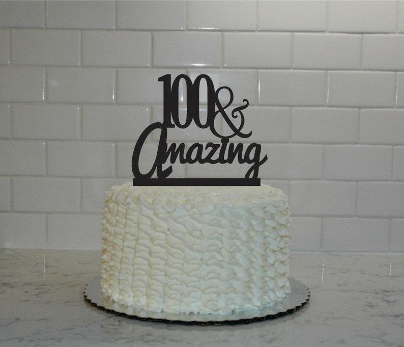 100th Birthday Cake Topper 100 Amazing
