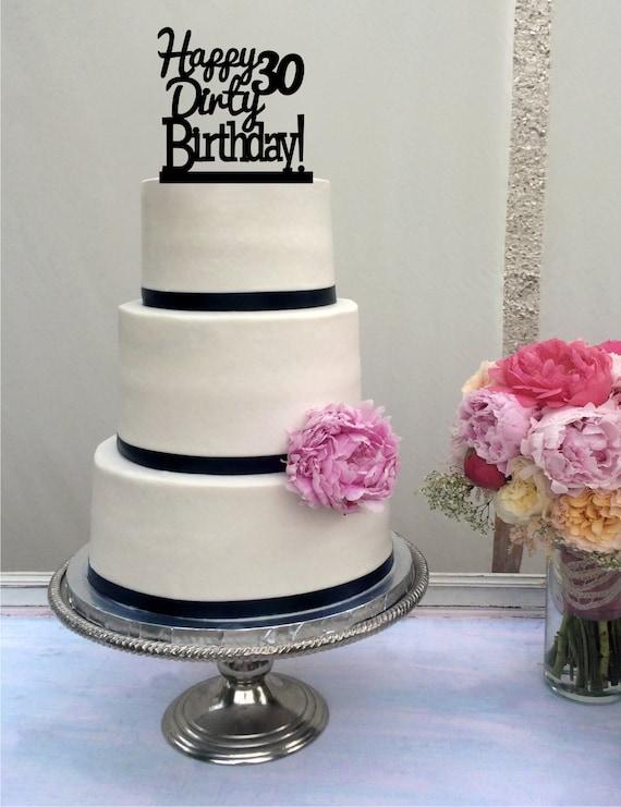 Dirty 30 Birthday Cake Topper Happy