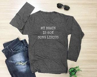 My brain is 80% song lyrics shirt music tee be happy slogan shirt funny shirt cool tshirt women shirt men shirt long sleeve shirt size S M