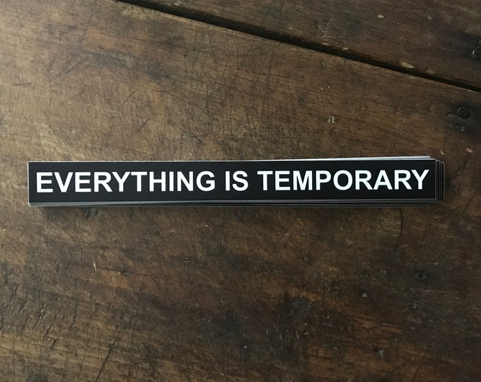 Featured listing image: everything is temporary // sticker