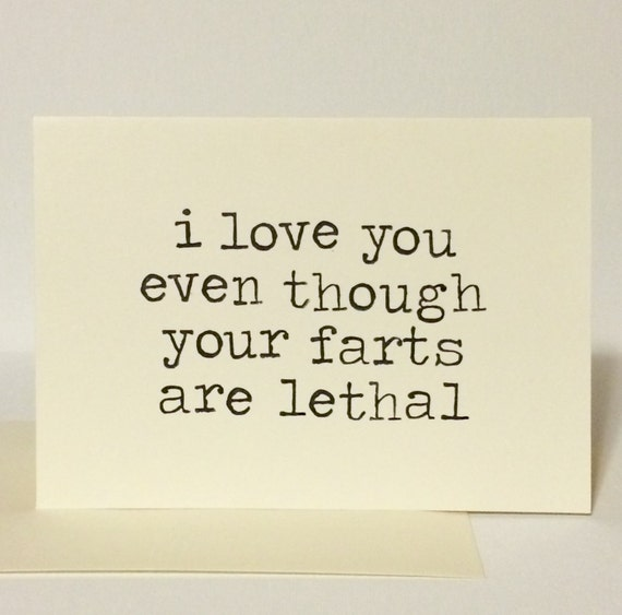Items Similar To I Love You Even Though Your Farts Are Lethal