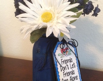 Friends Don't Let Friends, Canning Whimsey, Blue Mason Jar, Country Mason Jar, Mason Jar with Flowers, Country Decor, Mason Jar Centerpiece