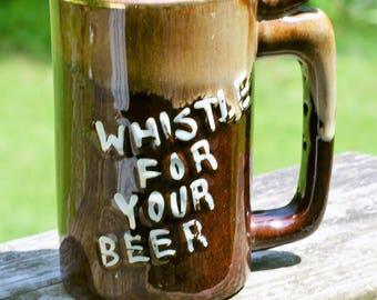 "Vintage ""Whistle For Your Beer"" Mug"