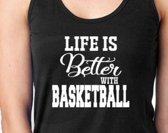Life is Better with Basketball Ladies Racerback Tank
