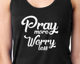 Pray more Worry less Ladies Racerback Tank