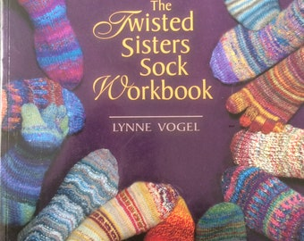 The Twisted Sisters Sock Workbook