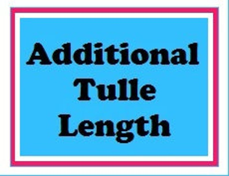 Additional Tulle Length For Tutu