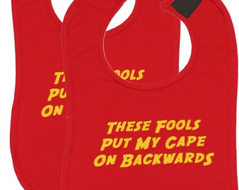 SET of 2 Baby Bibs These Fools Put My Cape On Backwards   Superhero Baby Bibs [Boys/ Girls] - Baby Shower, Christmas Stocking Filler or Gift