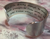 May I be strong enough to stand alone, smart enough to know when I need help, and brave enough to ask for it. Hand Stamped Bracelet Cuff