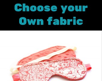 Sleep Mask - choose your own fabric