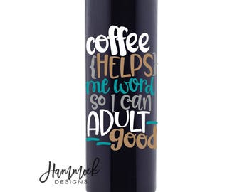 coffee helps me word so I can adult good, coffee mug, Coffee Christmas Gift Ideas, coffee lovers,funny coffee mug