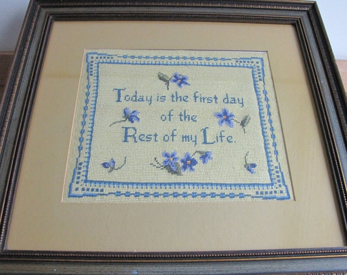 Vintage Embroidered Picture Today is the First Day of the Rest of My Life Framed Positive Quotes