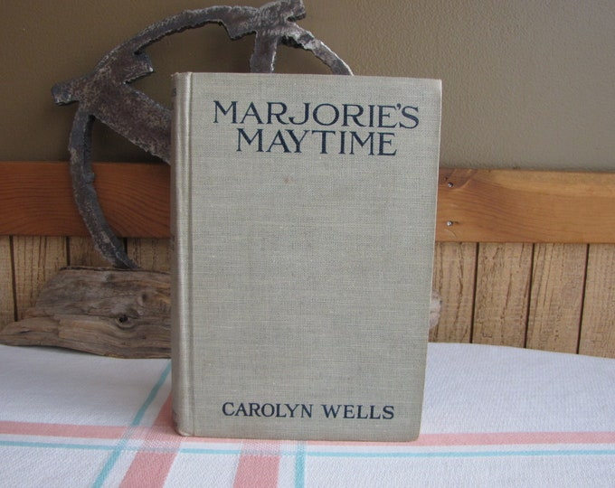 Marjorie Maytime Carolyn Wells 1st Edition 1911 5th in the Series Vintage Books and Literature