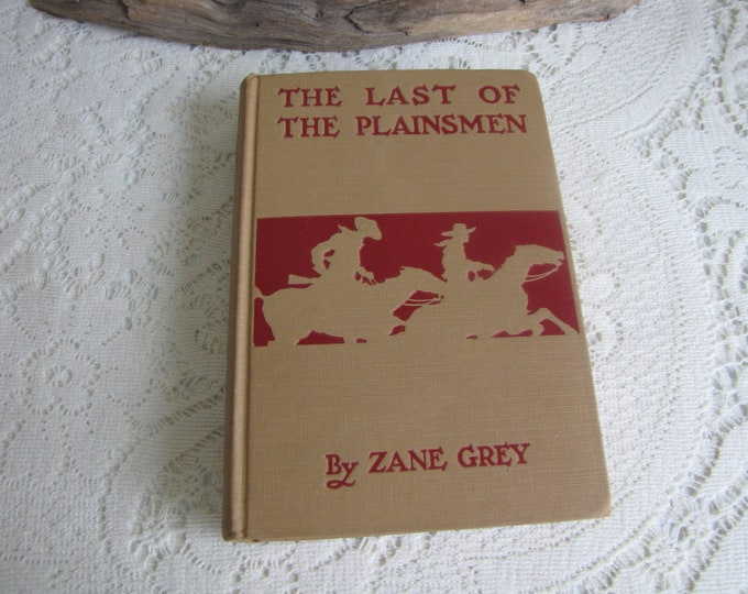 Zane Grey The Last of the Plainsmen 2nd Edition 1907 Antique Books and Westerns