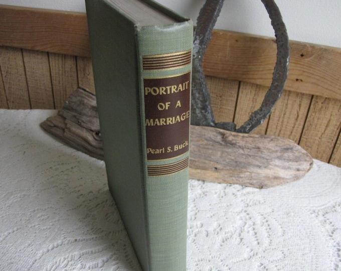 Pearl S. Buck Portrait of a Marriage Vintage Book Copyrighted 1956 Fiction and Literature