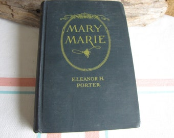 Mary Marie Eleanor H. Porter 1920 1st Edition The Christian Herald Vintage Books and Literature