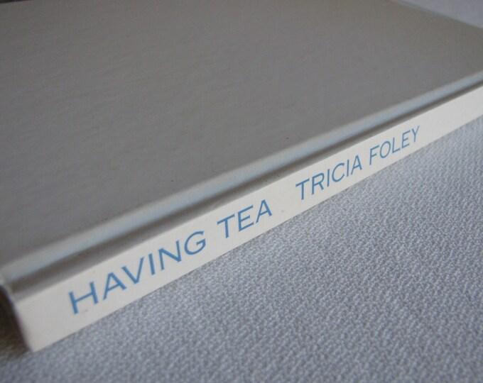 Having Tea Cookbook Tricia Foley 1987 Vintage Cookbook