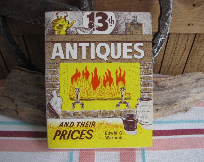 Antiques and Their Prices Edwin G. Warman 1976 Vintage reference book