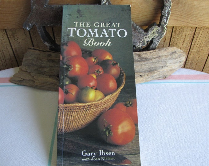 The Great Tomato Book Gary Ibsen Garden and Cookbook