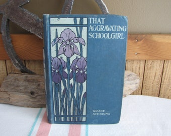 That Aggravating School-Girl Grace Stebbing 1885 1st Edition Antique Undated Books and Literature