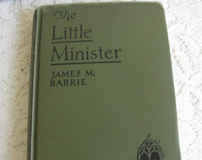 The Little Minister James M. Barrie Book Willey Book Co. New York Antique Books and Literary Fiction Not Dated