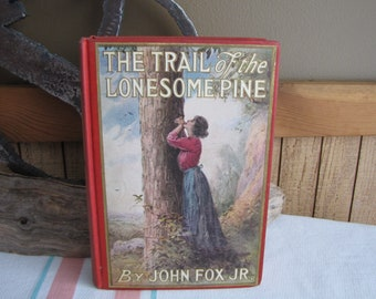 The Trail of the Lonesome Pine John Fox Jr. 1st Edition 1908 Antique Books and Literature