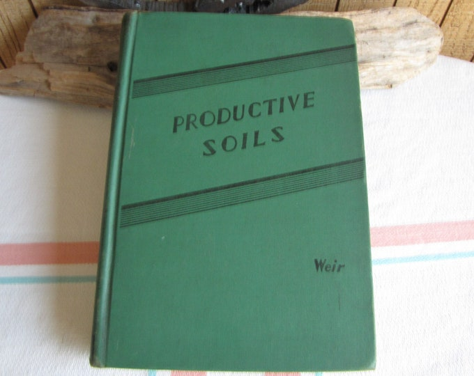 Productive Soils Wilbert Walter Weir 1938 4th Edition Vintage Reference Books