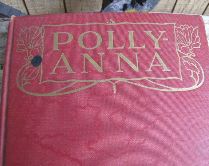 Polly-Anna 2nd Edition Antique Books 1920 Eleanor H. Porter The Page Company Publishers Boston