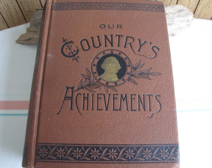 Our Country's Achievements Antique Book John Gilmary Shea Author