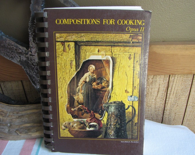Compositions For Cooking Opus II Cookbook 1979 Madison Symphony Orchestra League Vintage Cookbooks