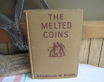 Hardy Boys The Melted Coins Franklin W. Dixon 1944 #23 in the Series Vintage Fiction and Literature