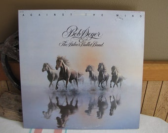 Bob Seger Against the Wind Album 1980 Vintage Music and Record Albums