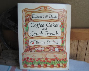 Easiest & Best! Coffee Cakes and Quick Breads Renny Darling 1985 Vintage Cookbooks