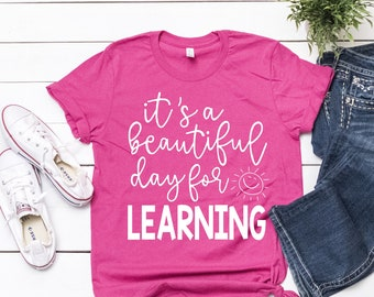 63ff4659d Teacher Shirts, It's A Beautiful Day For Learning, Teacher Team Shirts,  Teacher T-Shirt, Teacher Tee, Teacher Testing Tee, Teacher Holiday