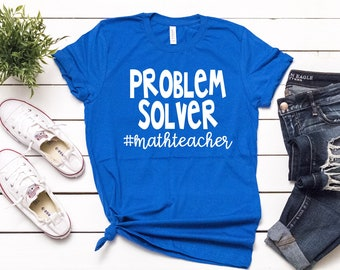 70994429 Teacher Shirts, Problem Solver Math Teacher, Funny Math Teacher T-Shirt,  Math Teacher Shirts, Teacher T-Shirt, Math Team Shirts, Teacher Tee