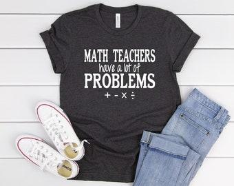 dc55c09f Teacher Shirts, Math Teachers Have A Lot Of Problems, Funny Teacher T-Shirt,  Math Teacher Shirts, Teacher T-Shirt, Math Team Shirts, Teacher