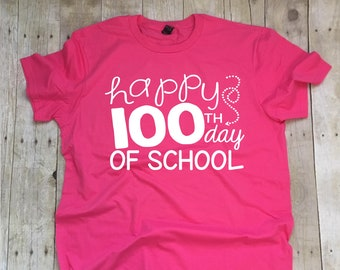 Happy 100th Day of School Teacher T-shirt, 100th day of school t-shirt, One Hundred Days Of School Shirt, Teacher TShirts, Teacher Shirts