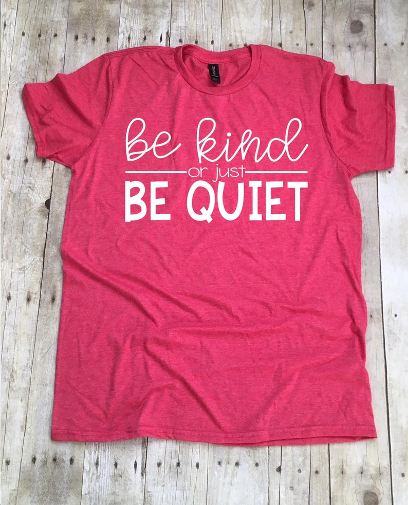 028ce2f60 Be Kind Or Just Be Quiet Teacher Shirt Teacher T-Shirts Be | Etsy