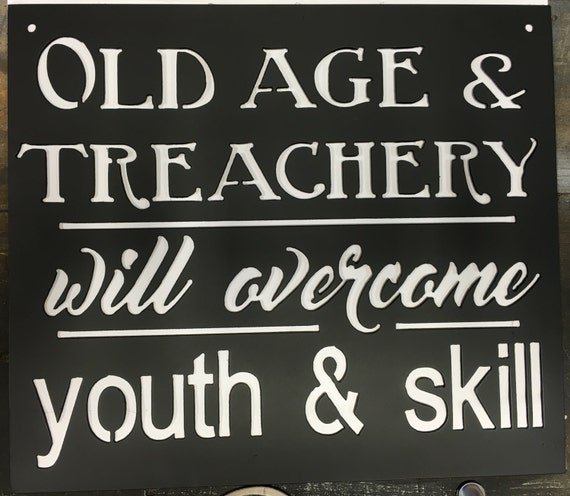 Hilarious sign Old age and treachery will overcome youth and | Etsy